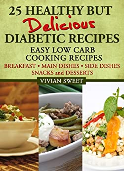 25 Healthy but Delicious Diabetic Recipes - Easy Low Carb
