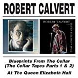 Blueprints From Cellar / At Queen Elizabeth Hall by Robert Calvert (2004-01-13)