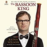 The Bassoon King: My Life in Art, Faith, and Idiocy | Rainn Wilson