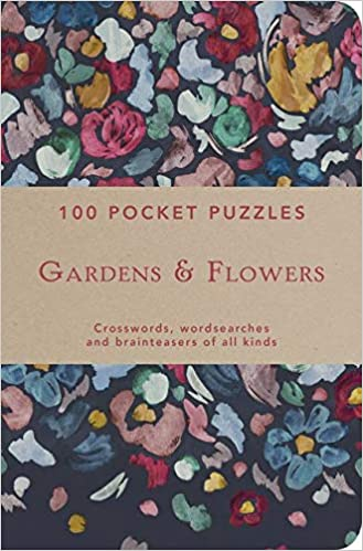Gardens Flowers 100 Pocket Puzzles Crosswords Wordsearches And Verbal Brainteasers Of All Kinds Amazon Co Uk The National Trust 9781911358282 Books