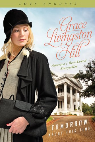 Tomorrow About This Time (Love Endures) by [Hill, Grace Livingston]