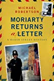 Moriarty Returns a Letter: A Baker Street Mystery