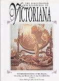 The Illustrated Encyclopedia of Victoriana, John C. Freeman and Nancy Ruhling, 1561384054