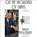 On the Shoulders of Giants: My Journey Through the Harlem Renaissance | Kareem Abdul-Jabbar,Raymond Obstfeld