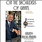 On the Shoulders of Giants: My Journey Through the Harlem Renaissance | Kareem Abdul-Jabbar,Raymond Obstfeld