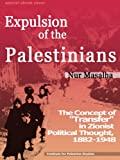 "Expulsion of the Palestinians: The Concept of ""Transfer"" in Zionist Political Thought, 1882-1948"