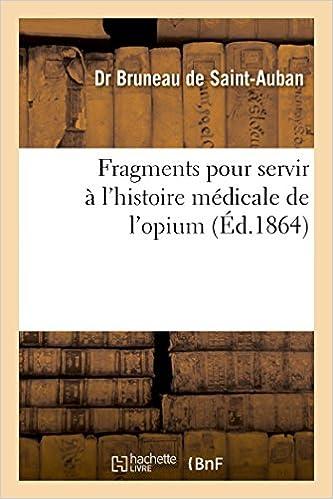 Livres gratuits en ligne Fragments pour servir à l'histoire médicale de l'opium pdf, epub