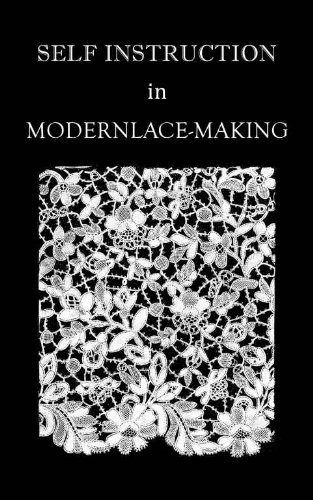 Self Instruction in Modern Lace-Making (Illustrated)
