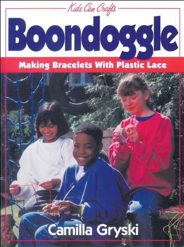 (Boondoggle: Making Bracelets with Plastic Lace (Kids Can Do It))