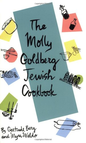 Molly Goldberg Jewish Cookbook by Gertrude Berg, Myra Waldo