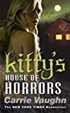 Kitty's House of Horrors by Carrie Vaughn front cover