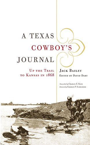 A Texas Cowboy's Journal: Up the Trail to Kansas in 1868 (The Western Legacies Series)
