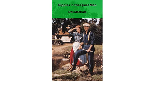 Ripples in the Quiet Man