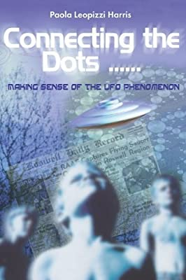 Connecting the Dots by Paola Harris: Making Sense of the UFO Phenomenon (Voyagers) by Paola Harris (2003-07-03)