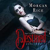 Destined: Vampire Journals, Book 4 | Morgan Rice