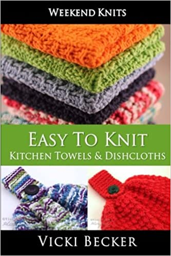 Easy To Knit Kitchen Towels And Dishcloths Weekend Knits Volume 2