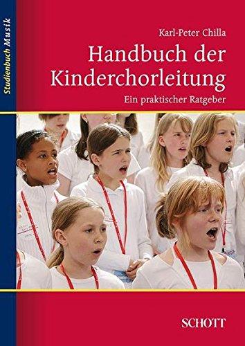 Handbuch Der Kinderchorleitung  Ein Praktischer Ratgeber  Studienbuch Musik
