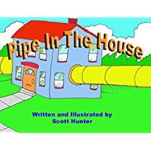 Pipe in the House: Billy moves into a house with a big pipline running through it