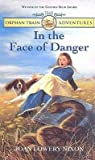 [(In the Face of Danger )] [Author: Joan Lowery Nixon] [Mar-1999]