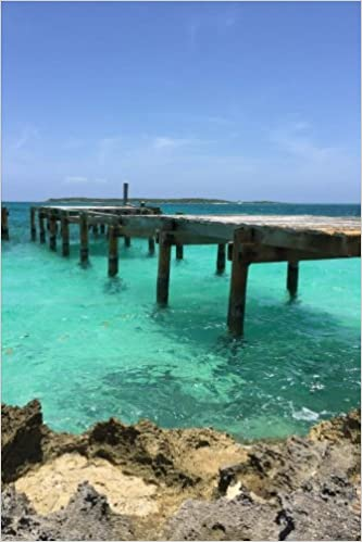 Dock on the Beautiful Water in the Bahamas: Blank 150 page lined journal for your thoughts, ideas, and inspiration