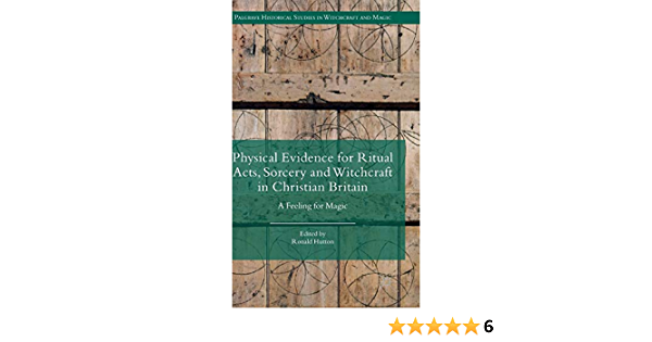 Physical Evidence for Ritual Acts, Sorcery and Witchcraft in ...