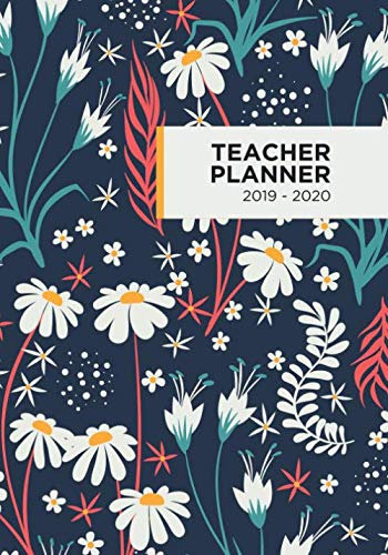 Teacher Planner 2019 - 2020: DATED Academic Year Lesson Plan, Grade Book, Notes with Floral Cover (July 2019 - July 2020) ()