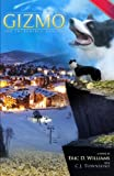 Gizmo - the Incredible Canine, Eric D. Williams, 1492144304