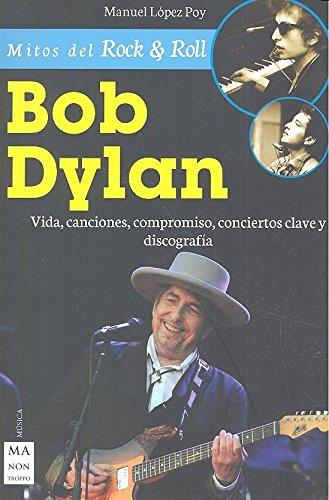 Read Online Bob Dylan (Mitos del Rock & Roll) (Spanish Edition) pdf