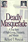 img - for Deadly Masquerade by Richard T. Pienciak (1990-09-30) book / textbook / text book