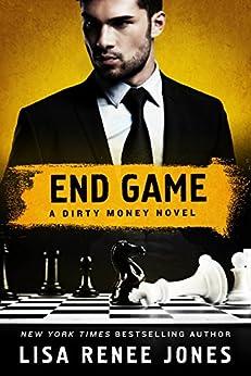 End Game: A Dirty Money Novel by [Jones, Lisa Renee]