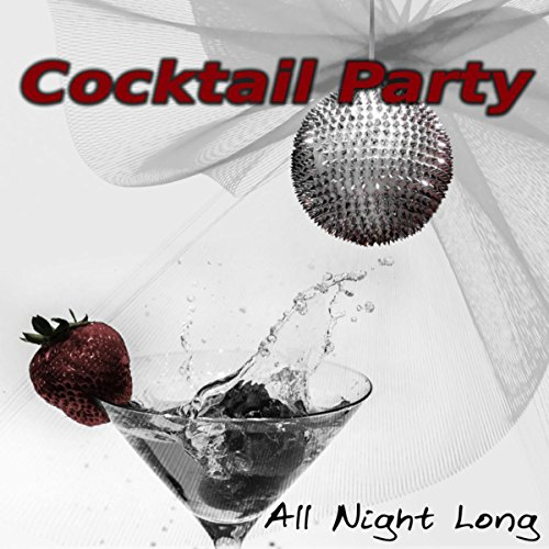 cocktail-party-all-night-long-enjoy-your-time-together-all-roads-lead-home-free-time-music-for-well-