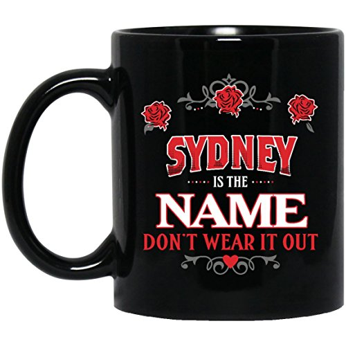 Best Funny Registry By Name Gifts tags SYDNEY Name Don't Wear It Out11Oz Ceramic Tea Cup Black, Funny - Tiffany Sydney