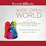 Wide-Open World: How Volunteering Around the Globe Changed One Family's Lives Forever | John Marshall