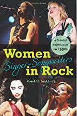 Women Singer-Songwriters in Rock: A Populist Rebellion in the 1990s Paperback
