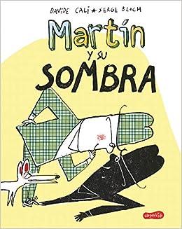 Resultado de imagen de martin y su sombra davide cali