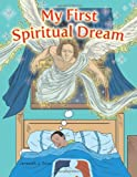 My First Spiritual Dream, Jeremiah J. Davis, 1491833297