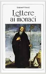Lettere ai monaci. Il nostro umile servizio di monaci: 9788885931602