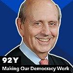 Making Our Democracy Work | Stephen Breyer
