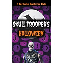 A Fortnite Book For Kids: Skull Trooper's Halloween: (With Pictures)