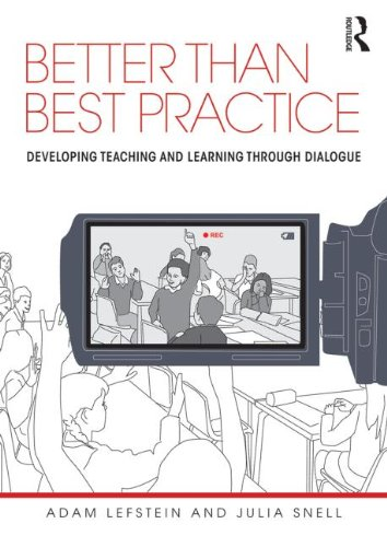 Better than Best Practice: Developing teaching and learning through dialogue