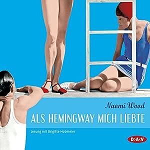 Als Hemingway mich liebte Hörbuch
