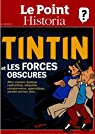 le point historia hors-série; tintin et les forces obscures par Le Point
