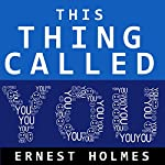 This Thing Called You | Ernest Holmes
