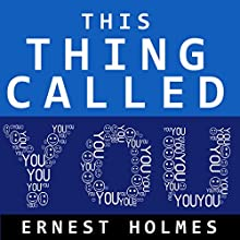 This Thing Called You Audiobook by Ernest Holmes Narrated by Joseph Kant