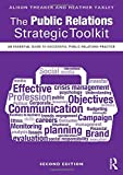 img - for The Public Relations Strategic Toolkit: An Essential Guide to Successful Public Relations Practice book / textbook / text book