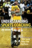 Understanding Sports Coaching : The Social, Cultural and Pedagogical Foundations of Coaching Practice, Cassidy, Tania G. and Potrac, Paul, 0415442710