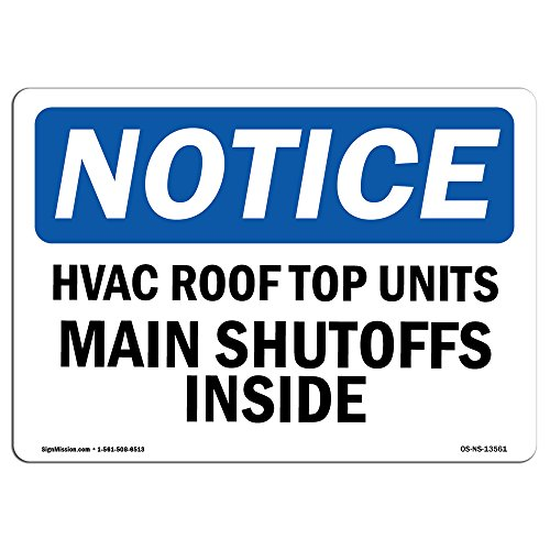 OSHA Notice Signs - Hvac Roof Top Units Main Shutoffs Inside Sign | Extremely Durable Made in the USA Signs or Heavy Duty Vinyl label | Protect Your Construction Site, Warehouse & Business from SignMission