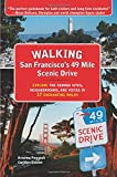 Search : Walking San Francisco's 49 Mile Scenic Drive: Explore the Famous Sites, Neighborhoods, and Vistas in 17 Enchanting Walks