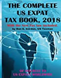 img - for The Complete US Expat Tax Book, 2018: With the New Tax law update book / textbook / text book