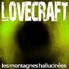 Les montagnes hallucinées | Livre audio Auteur(s) : H. P. Lovecraft Narrateur(s) : Rémi Pous